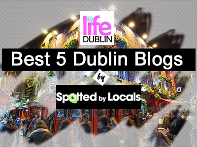 life-in-dublin-top-5-blogs-2017-spoted-by-locals